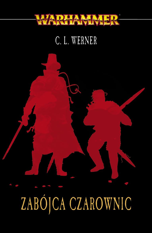 Przygody Gotreka i Felixa - Zabójca Czarownic