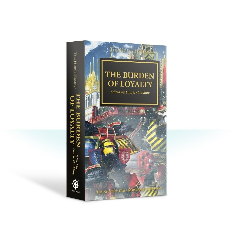 Horus Heresy The Burden of Loyalty
